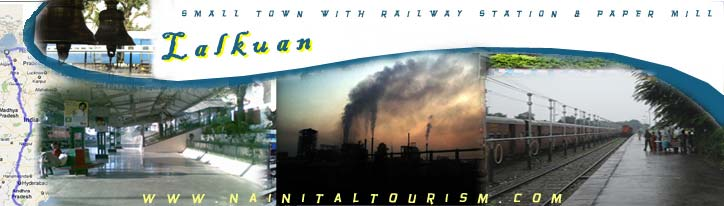 LALKUAN - SMALL TOWN WITH RAILWAY STATION & HUGE PAPER MILL