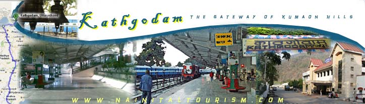 KATHGODAM - The Gateway of Kumaon Hills